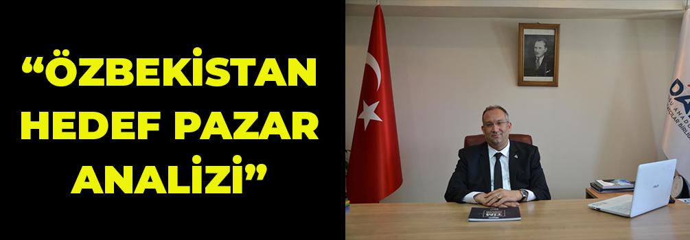 """ÖZBEKİSTAN HEDEF PAZAR ANALİZİ"""